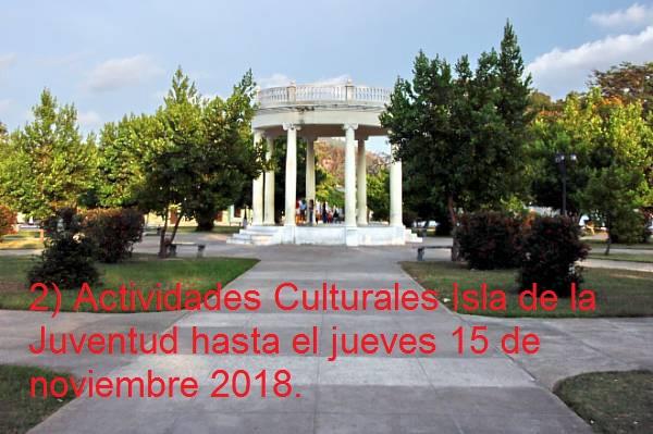 2) Actividades Culturales Isla de la Juventud hasta el jueves 15 de noviembre 2018.
