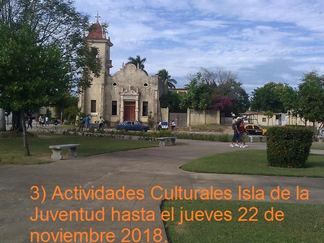 3) Actividades Culturales Isla de la Juventud hasta el jueves 22 de noviembre 2018.