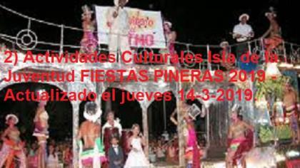 2) Actividades Culturales Isla de la Juventud FIESTAS PINERAS 2019 - Actualizado el jueves 14-3-2019.